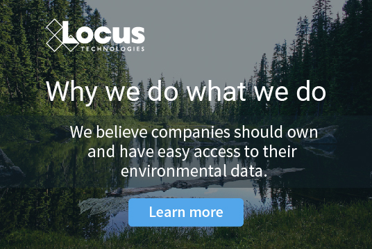 Locus believes companies should own and have easy access to their environmental data